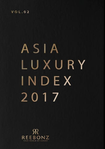a367e1f691 REEBONZ ASIA LUXURY INDEX 2017 by Style Files by REEBONZ - issuu