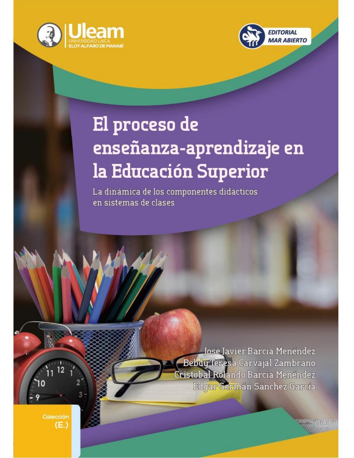 El proceso de enseñanza aprendizaje en la educación superior by ...