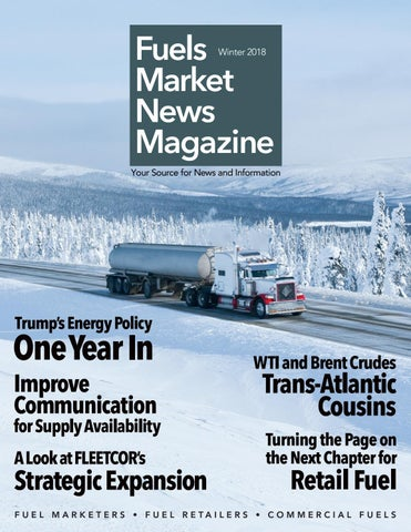 Fuels Market News Magazine Winter 2018 by Fuels Market News
