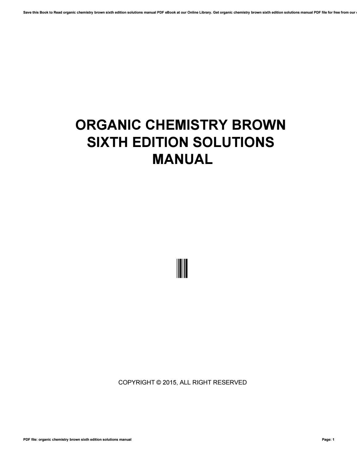 Organic chemistry brown sixth edition solutions manual by nezzart197 - issuu