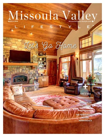 Missoula Valley, MT March 2018 by Lifestyle Publications - issuu