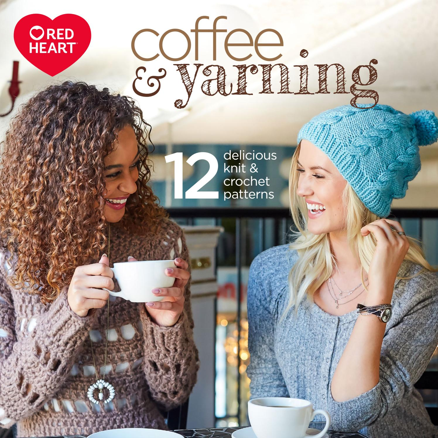 Red Heart Coffee & Yarning Lookbook by Red Heart Yarns - issuu