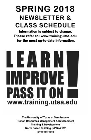 SPRING 2018 NEWSLETTER U0026 CLASS SCHEDULE Information Is Subject To Change.  Please Refer To: Www.training.utsa.edu For The Most Up To Date Information.