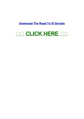 The road to el dorado full movie free downloadinstmank by.