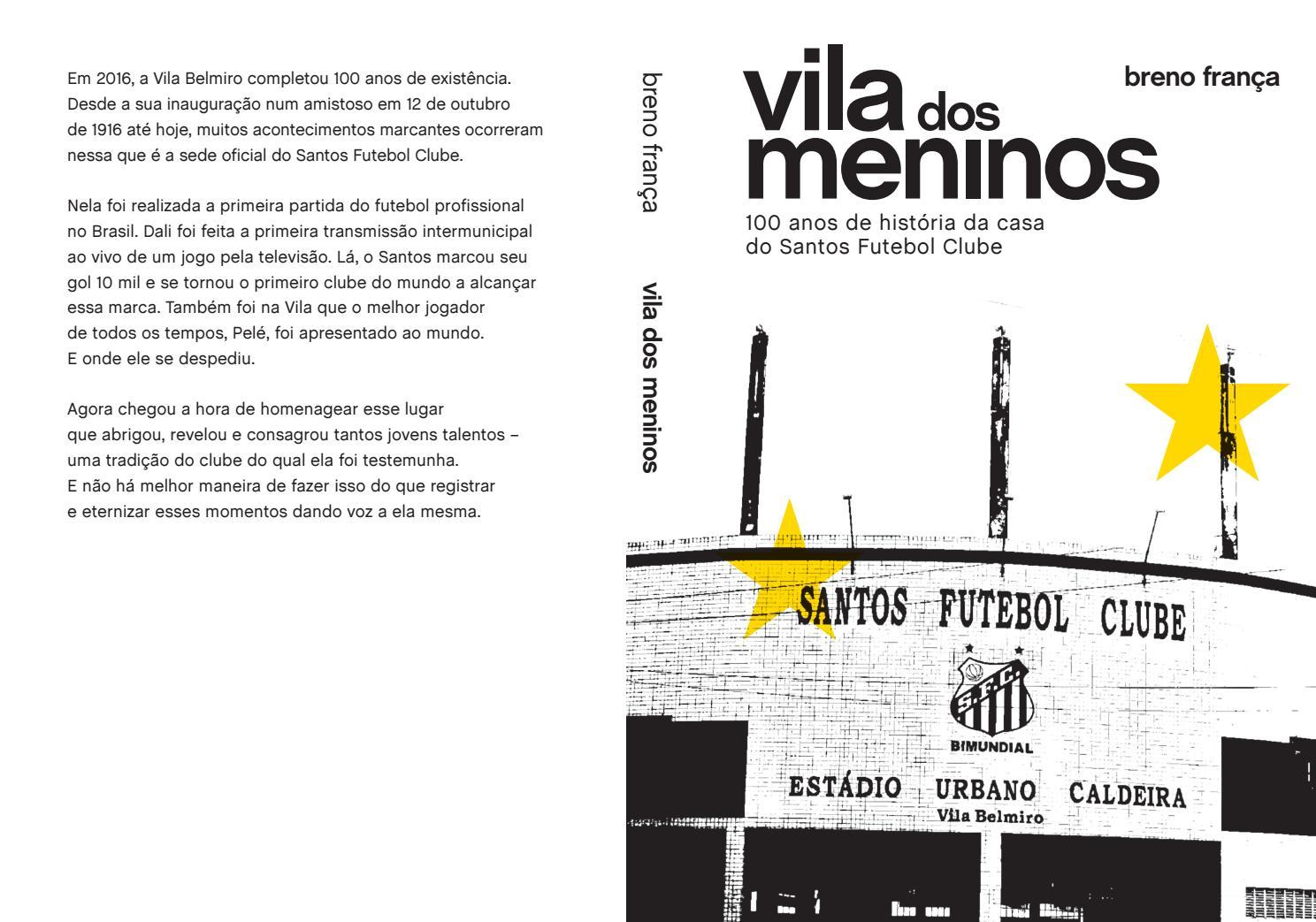 Vila dos Meninos  100 anos de história da casa do Santos Futebol Clube by  brenofranca - issuu b1b8169eea999