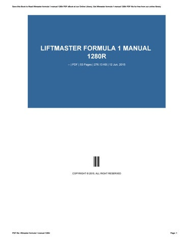 liftmaster formula 1 manual 1280r by asm04 issuu rh issuu com Lift Master 41A4252 6G Replacement Parts Lift Master 41A4252 6G Replacement Parts