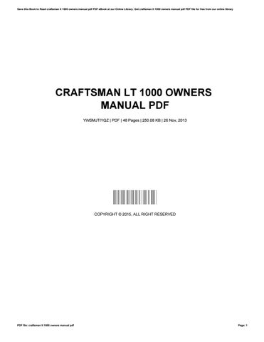 Craftsman lt 1000 owners manual pdf by cryp195 issuu save this book to read craftsman lt 1000 owners manual pdf pdf ebook at our online library get craftsman lt 1000 owners manual pdf pdf file for free from fandeluxe Image collections