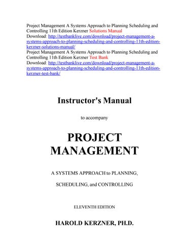 project management a systems approach to planning scheduling and rh issuu com Project Management Kerzner 10th Edition project management case studies harold kerzner instructor manual pdf