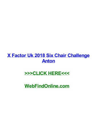 X factor uk 2018 six chair challenge anton by jeffyjvs - issuu