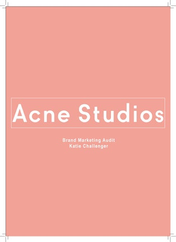 4930beb7278 Acne Studios Brand Marketing Audit by katie challenger - issuu