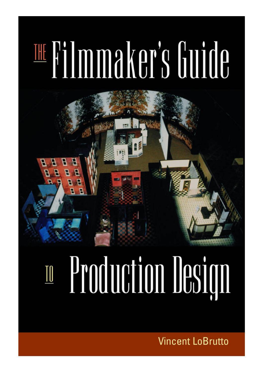 7f4c33f46e311 Filmmakers guide to production design by Michelle Echeverria - issuu