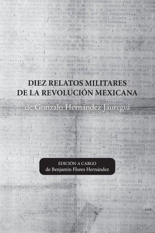 Diez Relatos Militares De La Revolucin Mexicana By Universidad