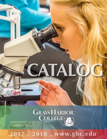 Grays Harbor College 2017–2018 General Catalog by Grays