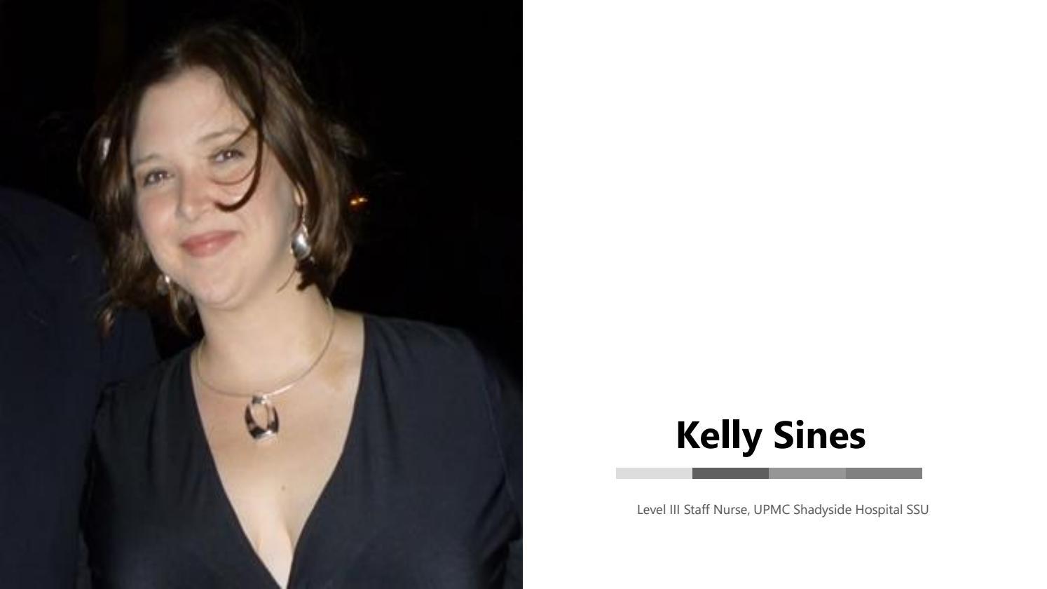 Kelly Sines - Level III Staff Nurse at UPMC Shadyside