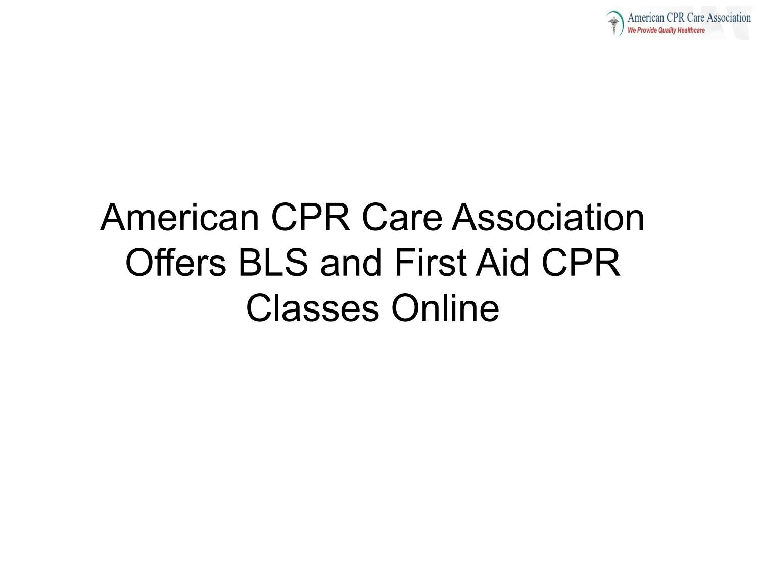 American Cpr Care Association Offers Bls And First Aid Cpr Classes