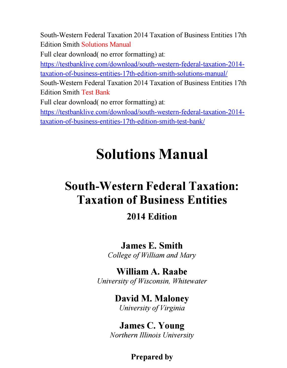 South western federal taxation 2014 taxation of business entities 17th  edition smith solutions manua by Kiotyu282 - issuu