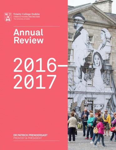 Provost's Annual Review 2016-2017 - Trinity College Dublin by Public