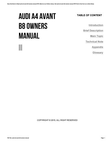 Audi a4 avant b8 owners manual by freealtgen4082 issuu save this book to read audi a4 avant b8 owners manual pdf ebook at our online library get audi a4 avant b8 owners manual pdf file for free from our online fandeluxe