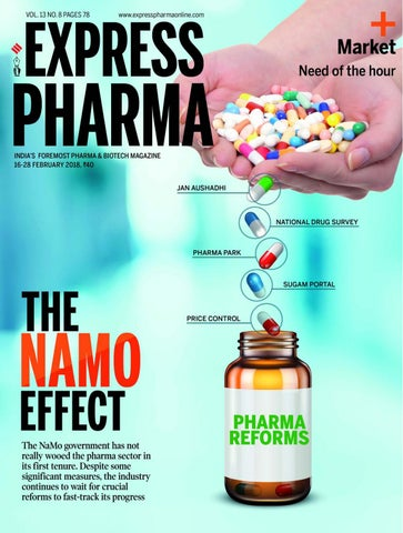Express Pharma (Vol 13, No 8) February 16-28, 2018 by Indian Express
