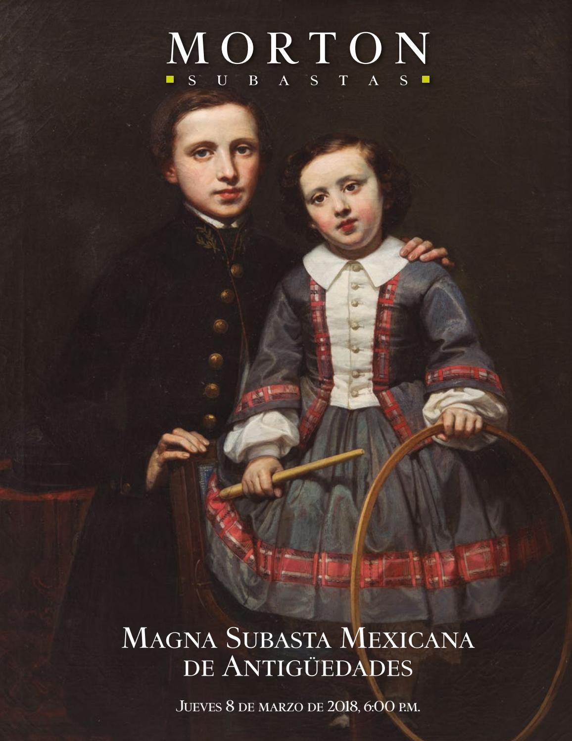 Magna Subasta Mexicana de Antigüedades by Morton Subastas - issuu