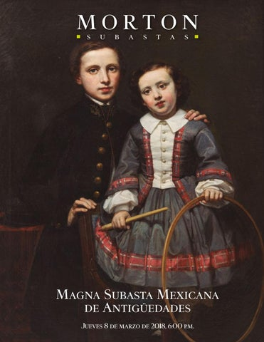 36c33b4831a1 Magna Subasta Mexicana de Antigüedades by Morton Subastas - issuu