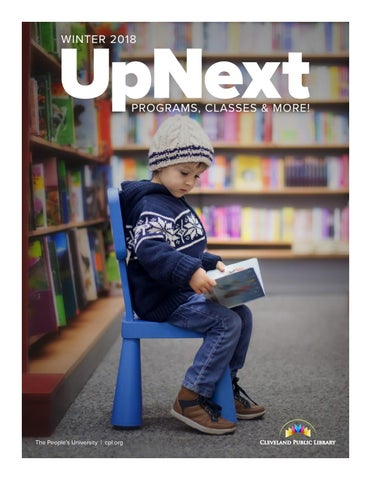a360f573271 UpNext  Winter 2018 by Cleveland Public Library - issuu