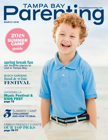 87e13621e53 Page 1. tampabayparenting.com. MARCH 2018. 2018. SUMMER CAMP guide