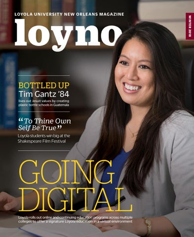 Loyno Magazine Winter 2018 By Loyola University New Orleans Issuu