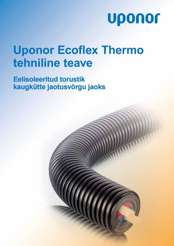 f4c88a33d83 Uponor ecoflex thermo tehniline teave by Uponor Estonia - issuu