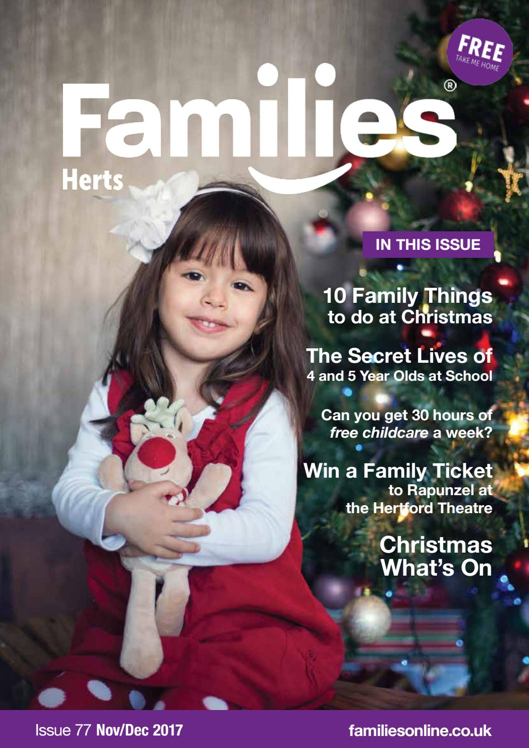 Families Herts November December 2017 Issue 77 By Families Magazine Issuu