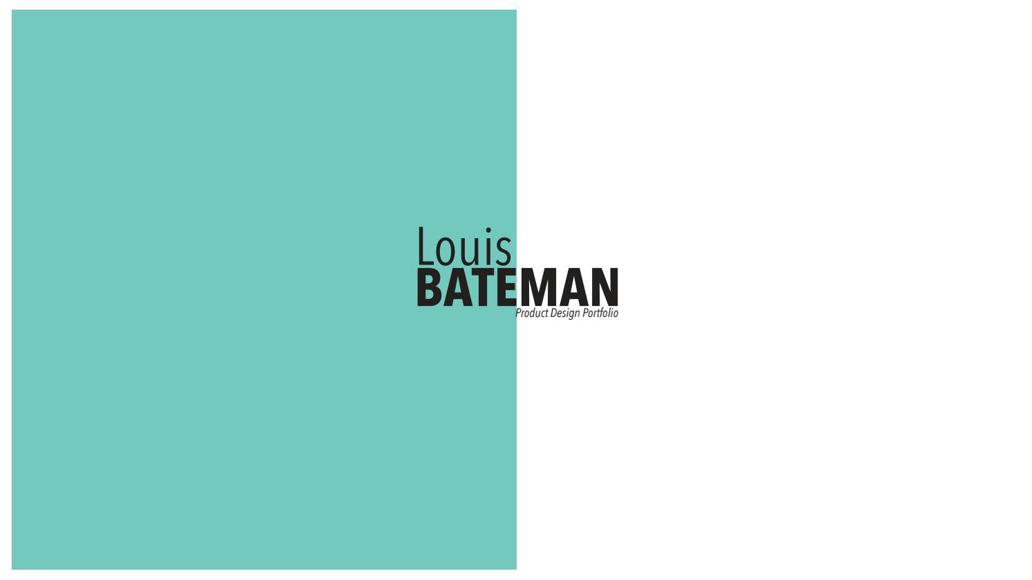 Louis Bateman Product Design Portfolio Loughborough Design School By Lb Des1gn Issuu