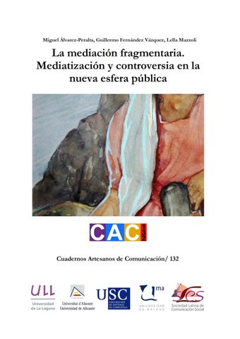check out 6048e 27dbf Miguel Guillermo Lella Álvarez- Fernández Mazzoli Peralta Vázquez La  mediación fragmentaria Mediatización y controversia en la nueva esfera  pública