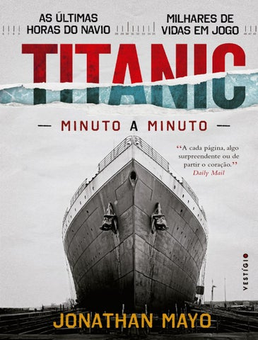 4b50c9e9a09 Titanic minuto a minuto jonathan mayo by brendon BT - issuu