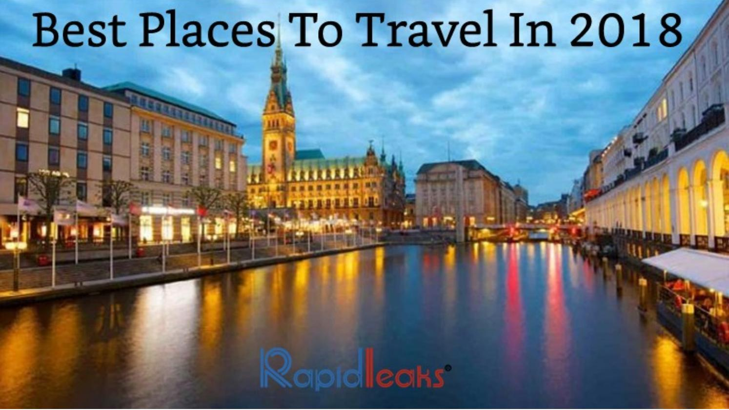 5 Best Places To Travel In 2018 By Rapidleaks Issuu