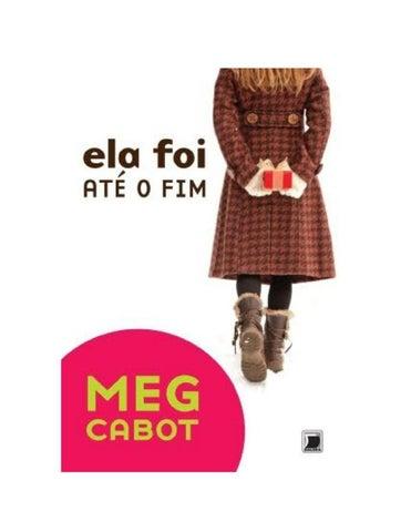 b8aa081a0 Ela foi ate o fim - Meg Cabot by mariagilmara - issuu