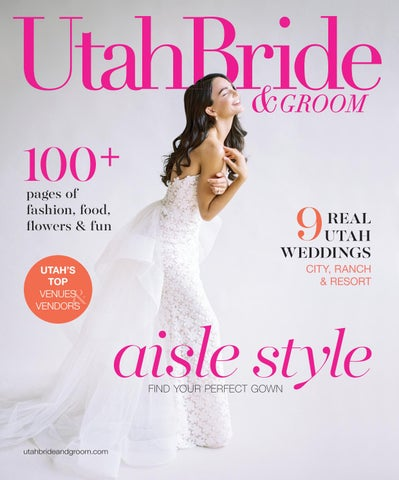 f45c41ea50df Utah Bride and Groom Spring - Winter 2018 by Utah Bride   Groom - issuu