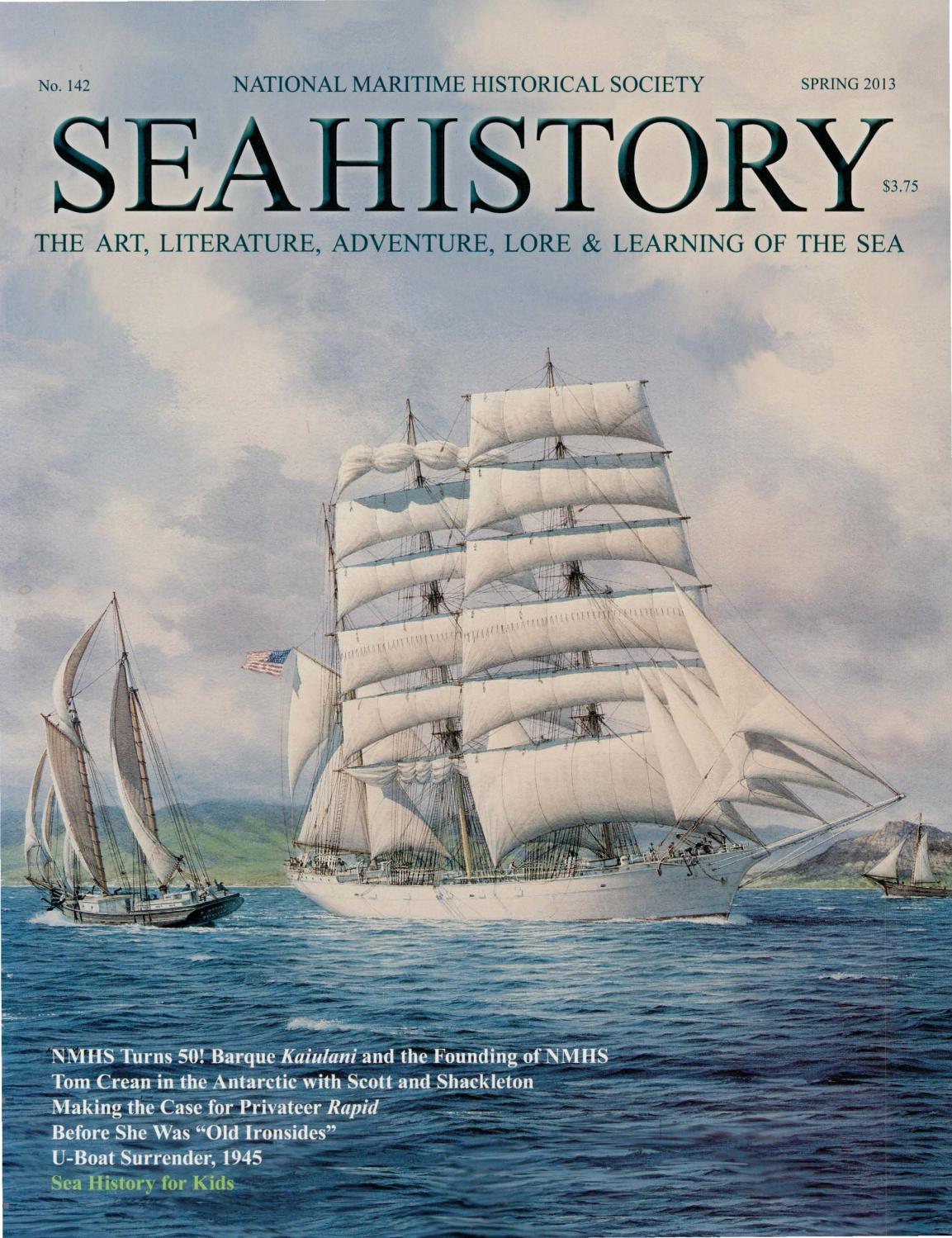 d8bfc130545 Sea History 142 - Spring 2013 by National Maritime Historical Society   Sea  History Magazine - issuu