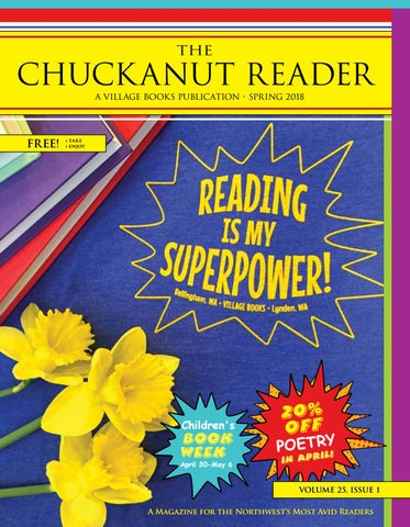 Chuckanut Reader – Spring 2018 by Village Books and Paper Dreams - issuu