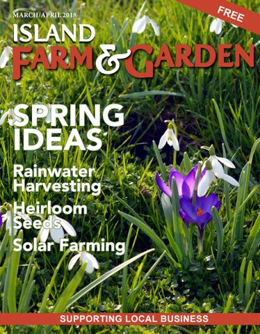 Island Farm & Garden Early Spring 2018 by Island Farm & Garden - issuu