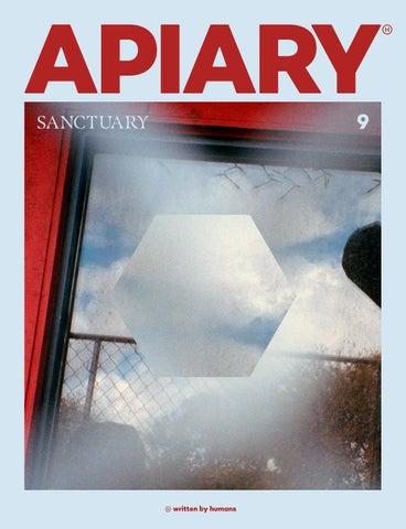 Apiary 9 Sanctuary By Apiary Magazine Issuu