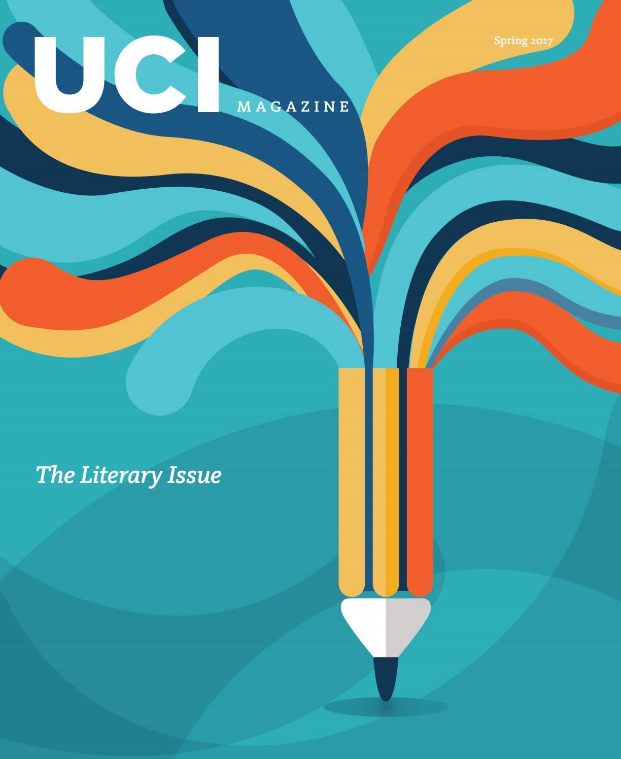 The Literary Issue, Spring 2017 UCI Magazine by UCI Magazine
