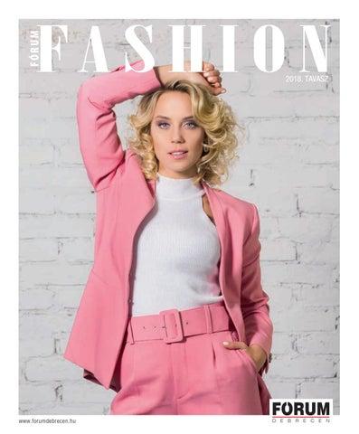 4b3281d5a5 FÓRUM Fashion 2018 tavasz by Company Info Kft. - issuu