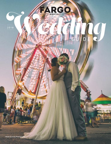 60b0874b3e0 Fargo Monthly s Wedding Guide 2018 by Spotlight Media - issuu