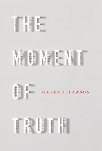Sample Chapter The Moment Of Truth 2 By Ligonier Ministries Inc