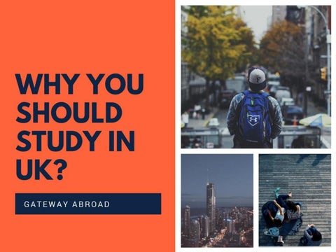 Why you should study in uk ppt by gatewayabroad - issuu