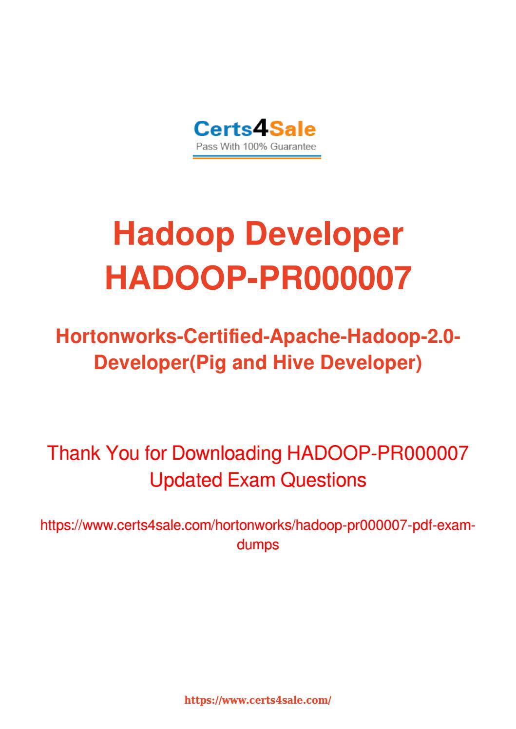 Try Hortonworks Hadoop Pr000007 Exam Questions With 100 Success