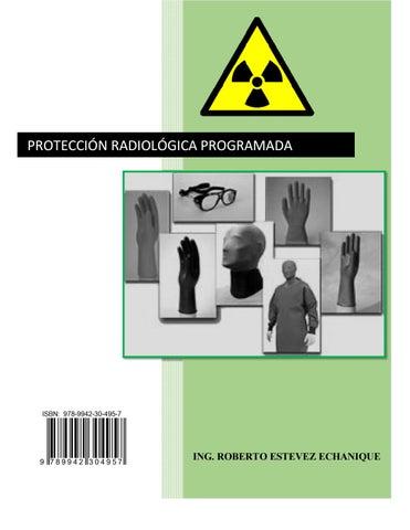 8ecb54cc2 Protección Radiológica by Roberto Estévez Echanique - issuu
