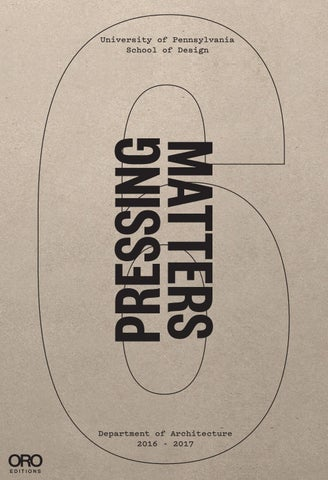 849a4ca84b5f Pressing Matters 6 by University of Pennsylvania School of Design ...