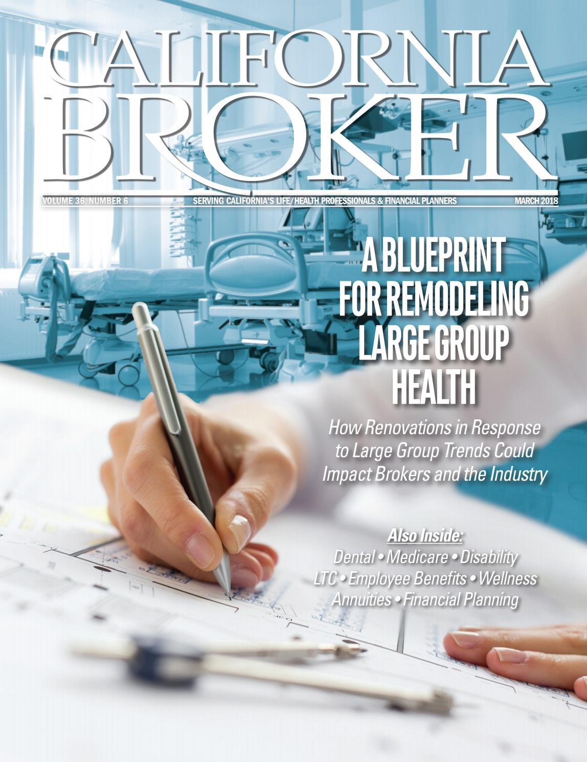 California broker march 2018 by california broker magazine issuu malvernweather Choice Image