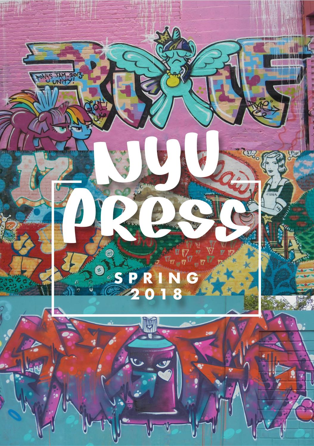 NYU Press Spring 2018 Catalog by NYU Press - issuu